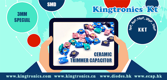 Kt Kingtronics, prior choice of SMD type Ceramic Trimmer Capacitors