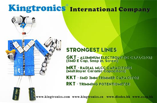 Kt Kingtronics Strongest lines: Capacitors-GKT,MKT,KKT; Trimpots-RKT