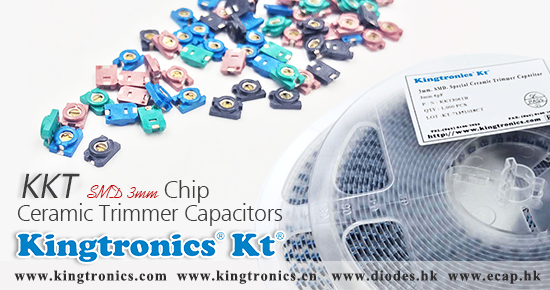 Kt Kingtronics, Your Best choice of Chip Ceramic Trimmer Capacitor
