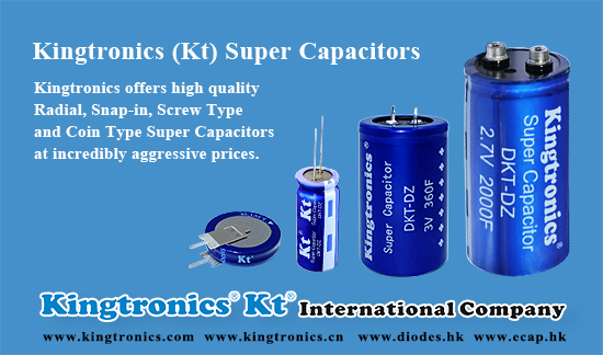 Kingtronics Outstanding 2.7V, 3V Radial, Snap-in, Screw Type and Coin Type Super Capacitors