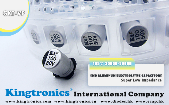 Kingtronics SMD Aluminum Elec. Capacitors GKT-VF Series 105℃ 3000H-5000H --Super Low Impedance